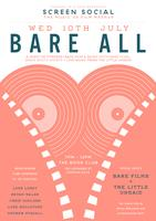 Screen Social: BARE ALL (ft. Bare Films + The Little...
