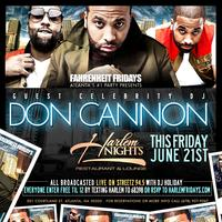 Celebrity Guest DJ Don Cannon Tonight at Harlem Nights
