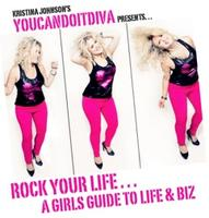 ROCK Your Life--A Girl's Guide to Life & Biz