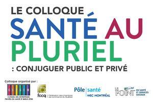 Le colloque SANTÉ AU PLURIEL : conjuguer public et...