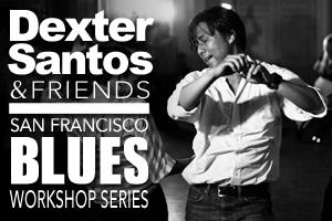 Dexter Santos & Friends: A San Francisco Blues...