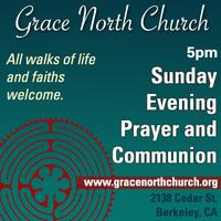 Sunday Evening Prayer and Communion at Grace North Chur...