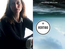 Celebrate the launch of Joanna Walsh's Vertigo @...