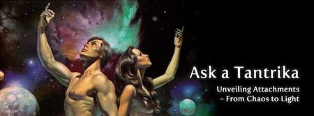 Ask a Tantrika - Unveiling Attachments, From Chaos to...