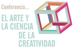 """Conferencia """"El Arte y la Ciencia de la Creatividad"""",..."""