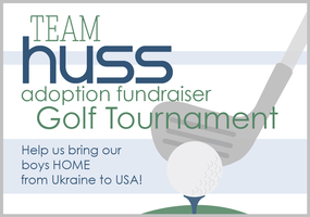 Team Huss Adoption Fundraiser - Golf Tournament to...