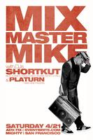 TICKETS AT THE BOX OFFICE AT 9PM FOR Mix Master Mike w/ DJs...