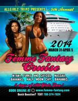 5th Annual Femme Fantasy Cruise Presented by AllGirlz...