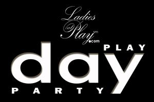 Ladies at Play's DAY-PLAY-PARTY