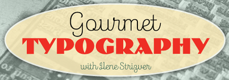 Gourmet Typography Workshop with Ilene Strizver