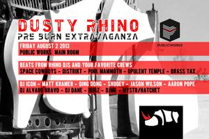 The Dusty Rhino Pre-Burn Extravaganza!!!!