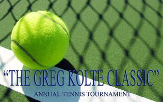 """THE GREG KOLTE CLASSIC""       FIRST ANNUAL TENNIS..."