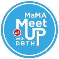 MEETUP #1 MaMA with DBTH -...