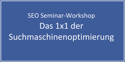 Das 1x1 der Suchmaschinenoptimierung - SEO-Workshop in...