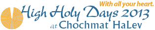 Chochmat HaLev High Holy Days 2013 / 5774