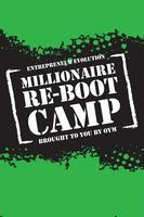 "The Entrepreneur Evolution ""Millionaire Re-Boot Camp"""