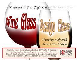 Midsummer's Girls' Night Out  A Wine Glass Design Class