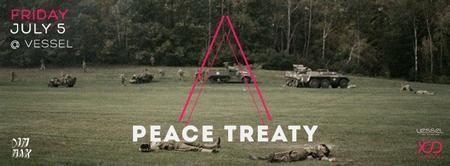 FRI 5 JULY 13 ▲ FREE VIP LIST   Peace Treaty @ Vessel...