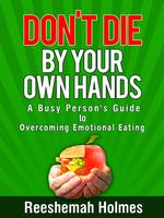"""Don't Die by Your Own Hands: Overcome Emotional..."