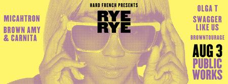 Hard French Presents: RYE RYE