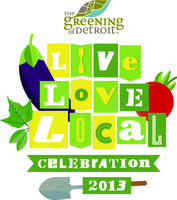 The Greening of Detroit's 3rd Annual Live Love Local...