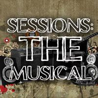 SESSIONS: The Musical