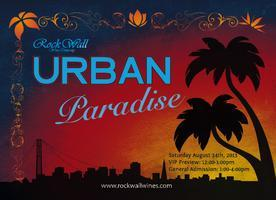 Rock Wall Wine Company presents: Urban Paradise!