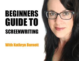 Beginner's Guide To Screenwriting 2 & 3 November 2013