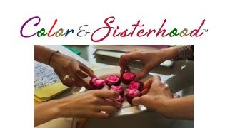 Color & Sisterhood
