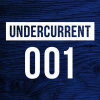 Undercurrent 001