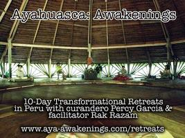 10-day Ayahuasca 'Awakenings' Retreat in Peru, SEPT...