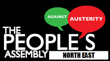 North East People's Assembly Against Austerity with...