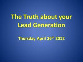 The Truth about your Lead Generation, April sold out,...