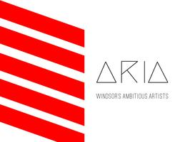 ARIA: Windsor's Ambitious Artists