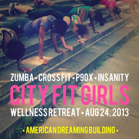 1st Annual City Fit Girls Health & Wellness Retreat