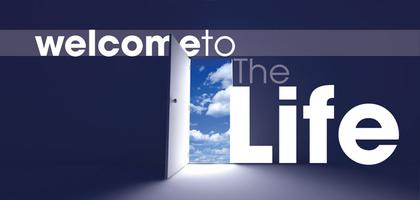 LIFE 1.0—WELCOME TO THE LIFE