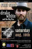 Drake White and The Big Fire at Kanza Hall with Mudflap...