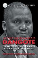 Aliko Mohammad Dangote: The Biography of the Richest...