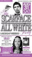 Sat Aug 31- Scarface All White Labor Day Weekend Party...