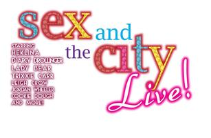 Sex and the City LIVE! - Wednesday, August 14, 2013