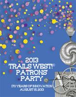 Trails West!® Patrons' Party 2013