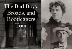 Bad Boys, Broads, and Bootleggers Tour