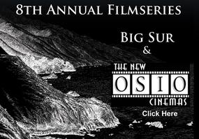 Week 11 of Big Sur International Short Film Festival...