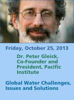 Dr. Peter Gleick: Global Water Challenges, Issues and...