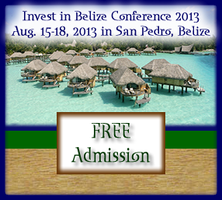 Invest in Belize Conference Dec. 12-15 FREE