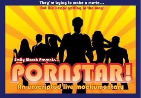 Pornstar! An Unscripted Live Mockumentary