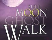 Full Moon Ghost Walk - July 22 at 9:00 pm SOLD OUT!
