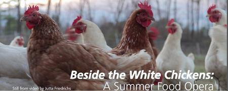 """Beside the White Chickens: A Summer Food Opera"""