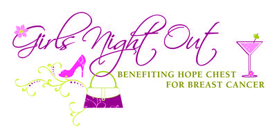 Girl's Night Out benefiting Hope Chest for Breast...