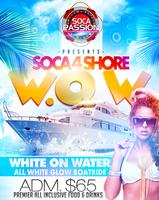 SOCA PASSION presents W.O.W -  SORRY TICKETS ARE ***...